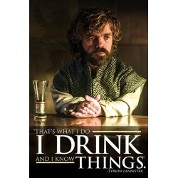 GAME OF THRONES - Poster 61X91 - Tyrion - I Drink and I Know Things 167773  Posters