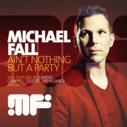 Michael Fall - Aint Nothing But A Party 139  CD's